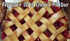 February 20 is Cherry Pie Day