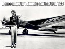 Remembering Amelia Earhart July 24