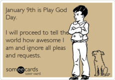 January 9th is Play God Day