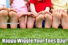 Happy Wiggle Your Toes Day!