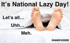 It's National Lazy Day
